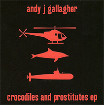 Andy J Gallagher: Crocodiles And Prostitutes