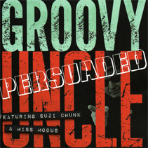 Groovy Uncle: Persuaded