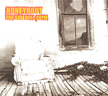 Honeyroot: The Sun Will Come